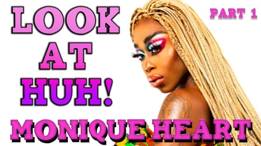 MONIQUE HEART on Look At Huh – Part 1 Photo
