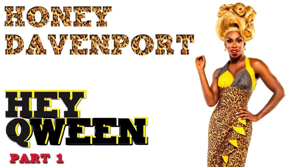 HONEY DAVENPORT on Hey Qween! with Jonny McGovern