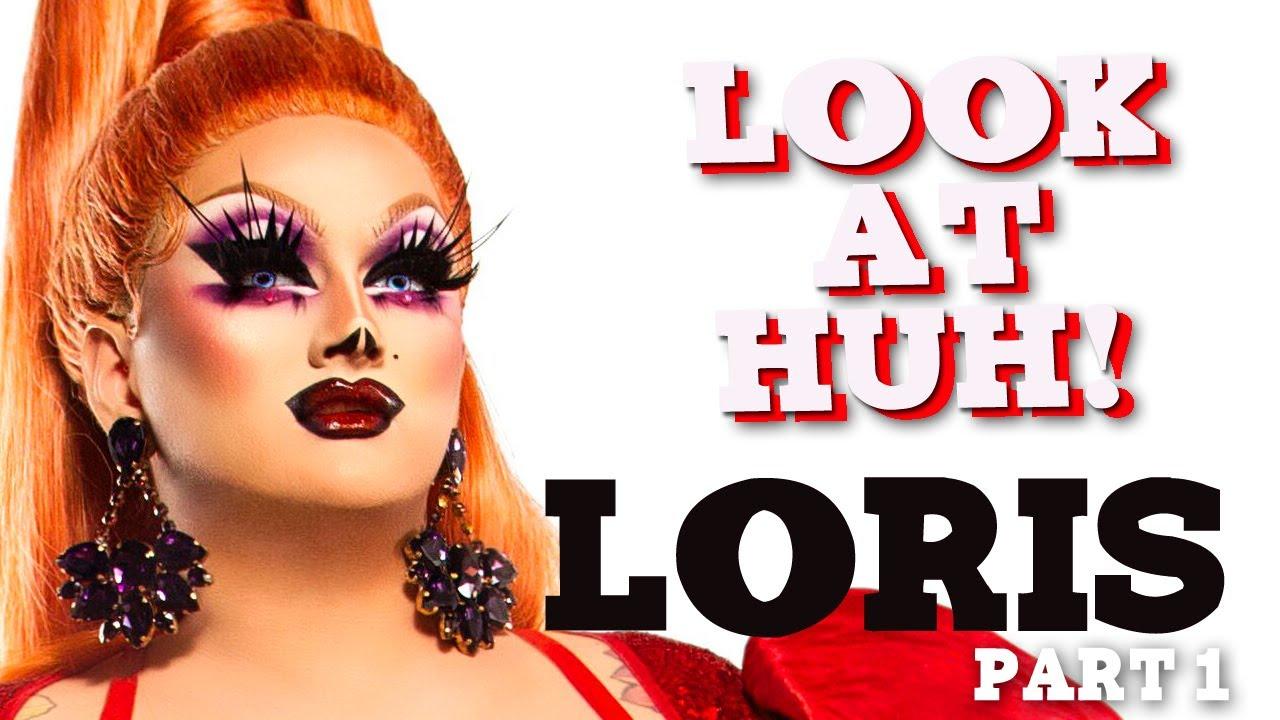 LORIS on Look At Huh – Part 1