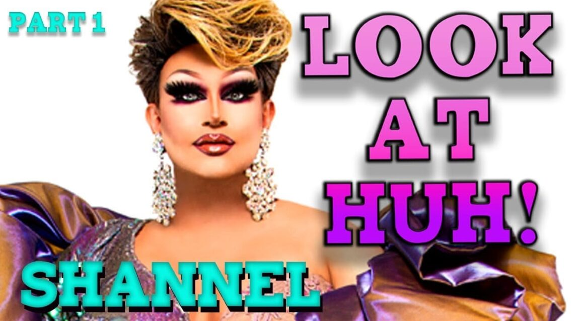 SHANNEL on Look At Huh – Part 1