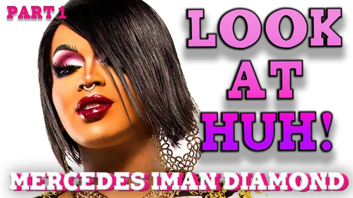 MERCEDES IMAN DIAMOND on Look At Huh – Part 1