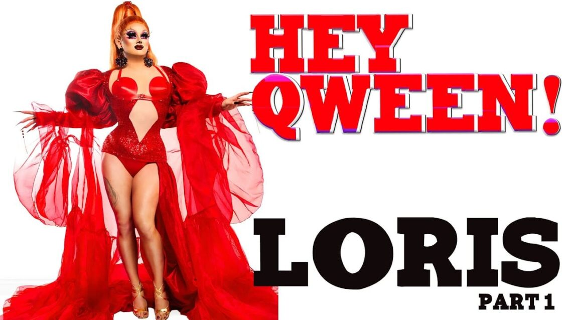 LORIS on Hey Qween! with Jonny McGovern