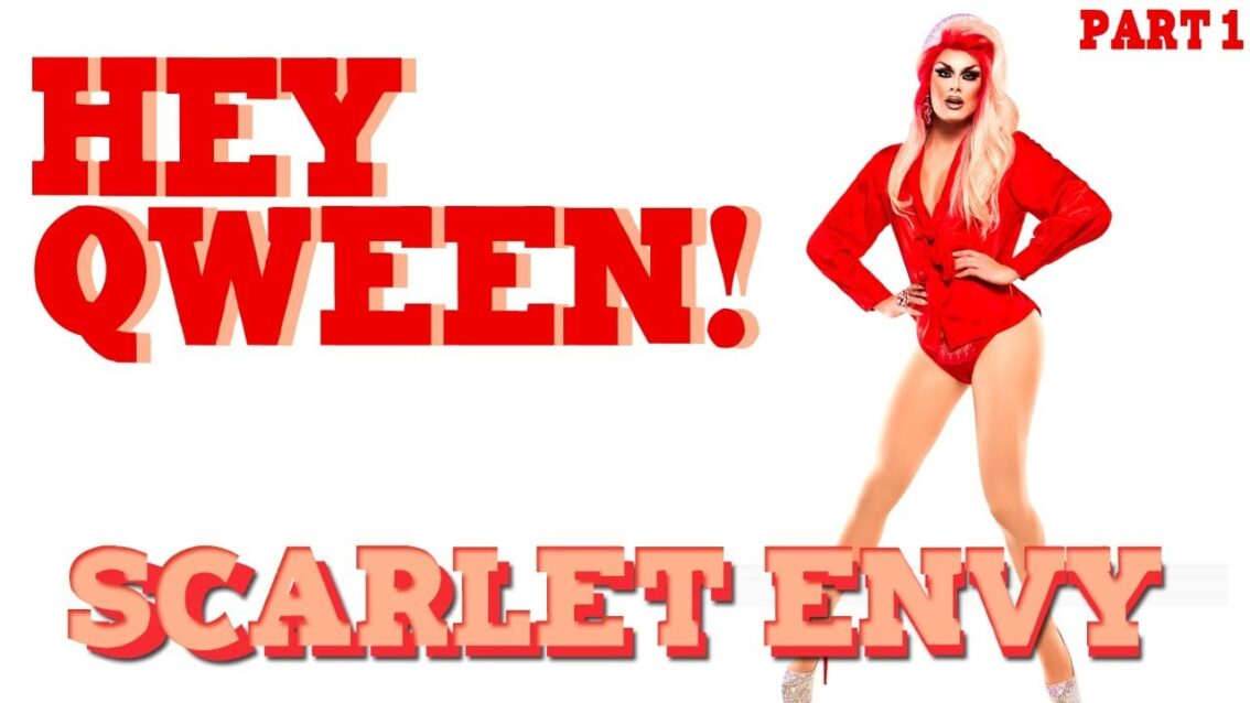SCARLET ENVY on Hey Qween! with Jonny McGovern