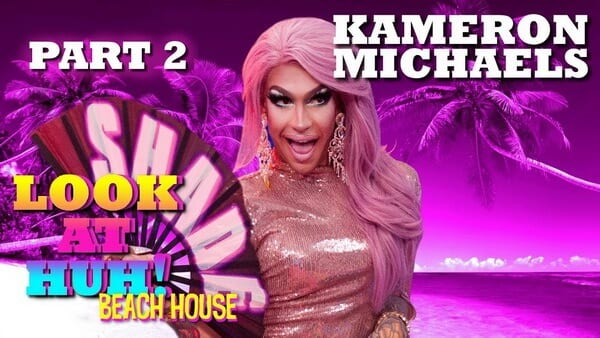 KAMERON MICHAELS on Look At Huh! Beach House – Part 2