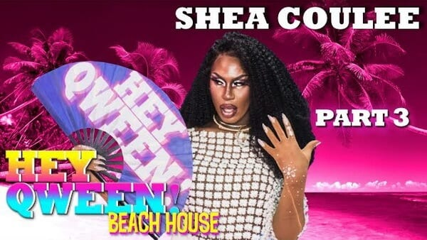 SHEA COULEE on Hey Qween! – Part 3
