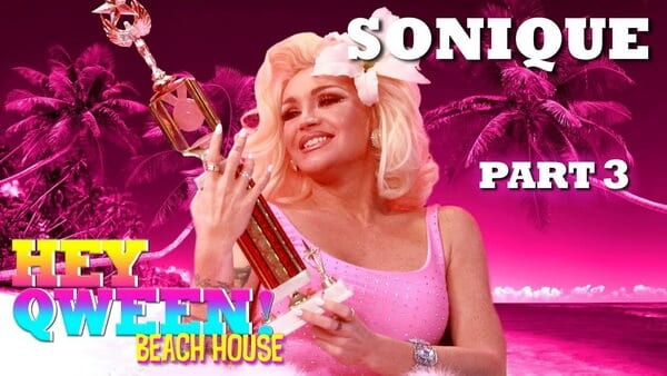 SONIQUE on Hey Qween! Beach House – Part 3