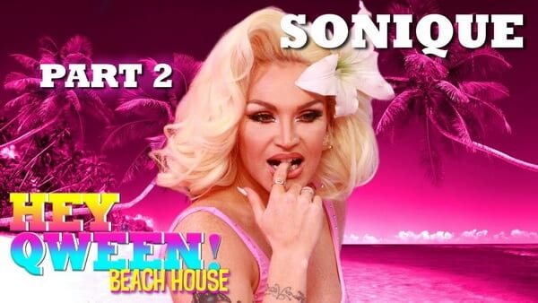 SONIQUE on Hey Qween! Beach House – Part 2