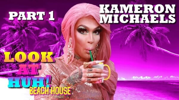 KAMERON MICHAELS on Look At Huh! Beach House – Part 1