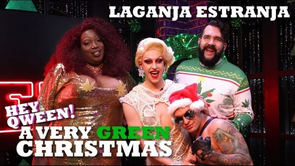 LAGANJA ESTRANJA on Hey Qween's A Very Green Christmas with Jonny McGovern